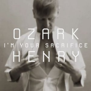 Ozark-Henry-I'm-Your-Sacrifice